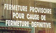image pancarte panneau vitrine fermeture provisoire pour cause de fermeture definitive insolite